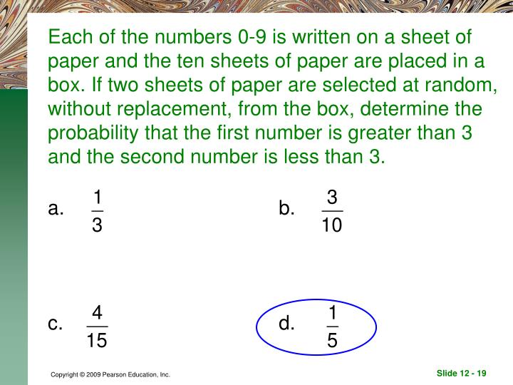 Each of the numbers 0-9 is written on a sheet of paper and the ten sheets of paper are placed in a box. If two sheets of paper are selected at random, without replacement, from the box, determine the probability that the first number is greater than 3 and the second number is less than 3.
