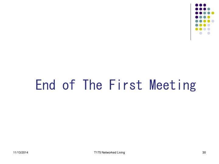 End of The First Meeting