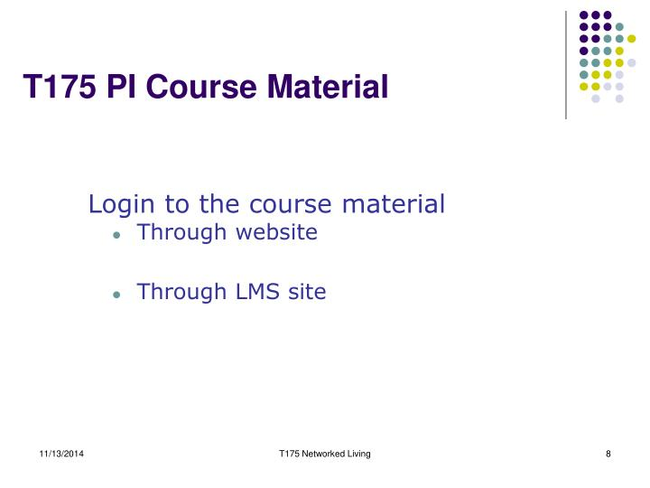 T175 PI Course Material