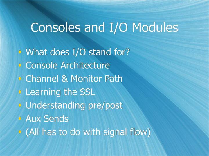 Consoles and I/O Modules