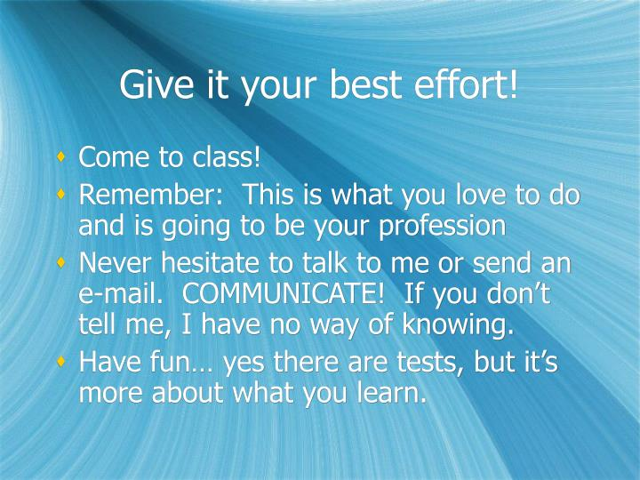 Give it your best effort!