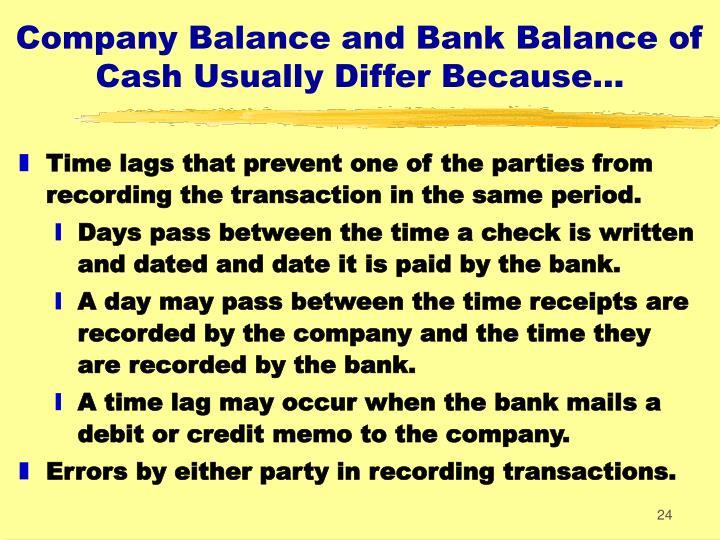 Company Balance and Bank Balance of Cash Usually Differ Because...