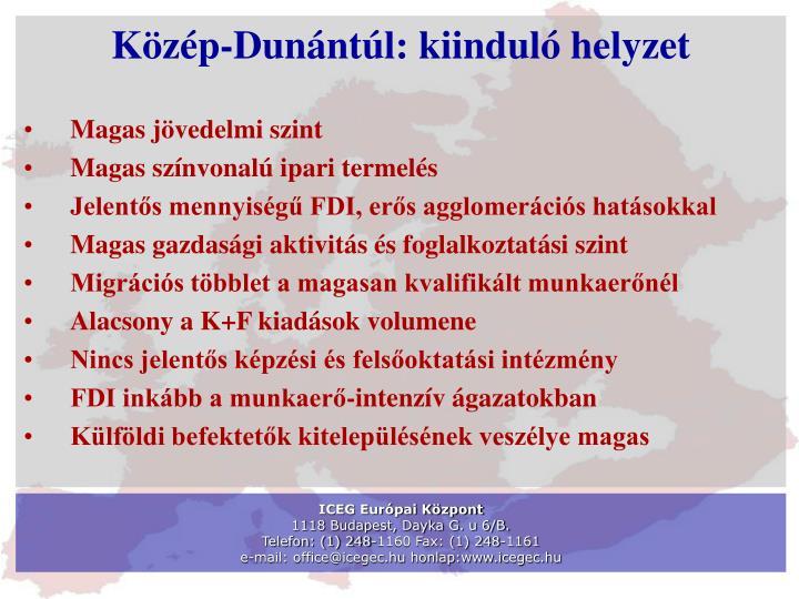 Közép-Dunántúl: kiinduló helyzet