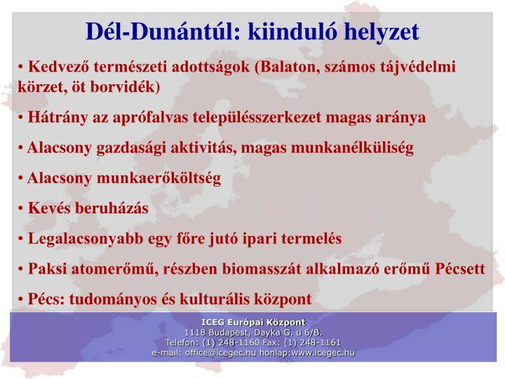 Dél-Dunántúl: kiinduló helyzet