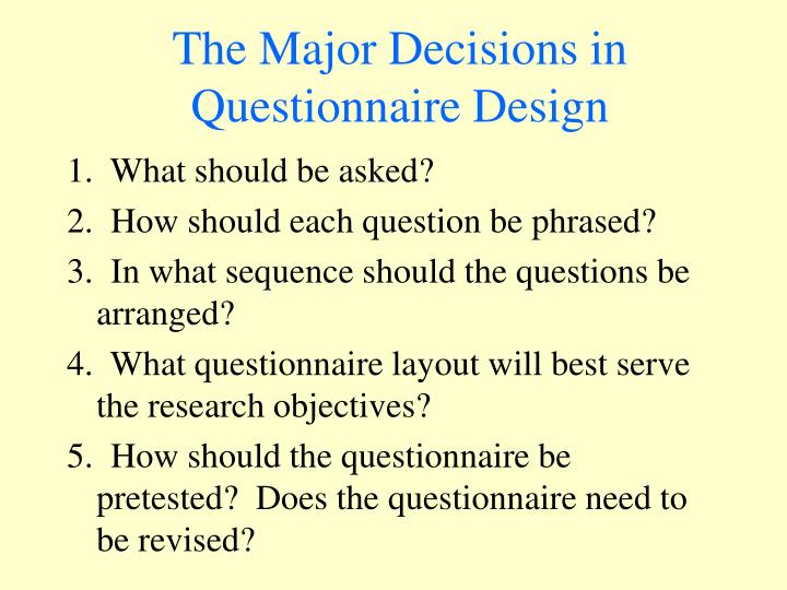 The Major Decisions in Questionnaire Design