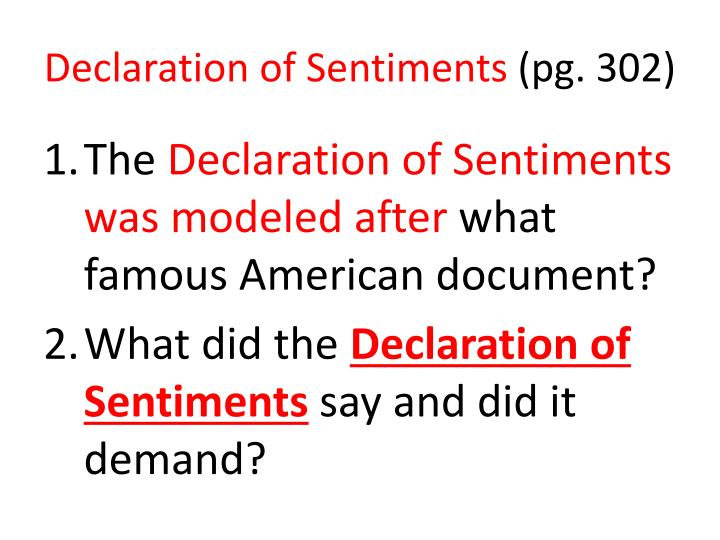 declaration of sentiments 2 essay In the declaration of sentiments, elizabeth cady stanton critiqued the powerlessness of women in marriage: he has made her, if married, in the eye of the law, civilly dead (1.