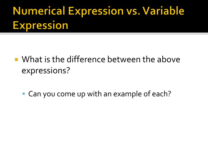 Numerical Expression vs. Variable Expression