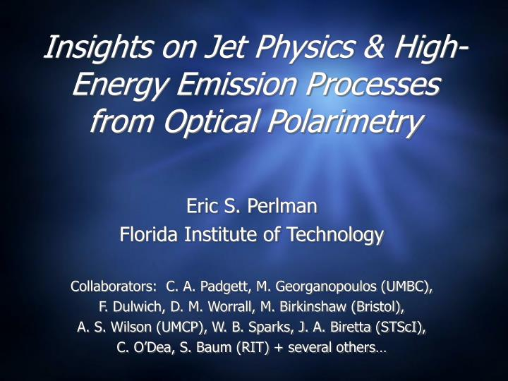 insights on jet physics high energy emission processes from optical polarimetry n.