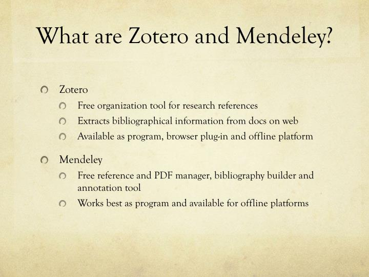 What are zotero and mendeley