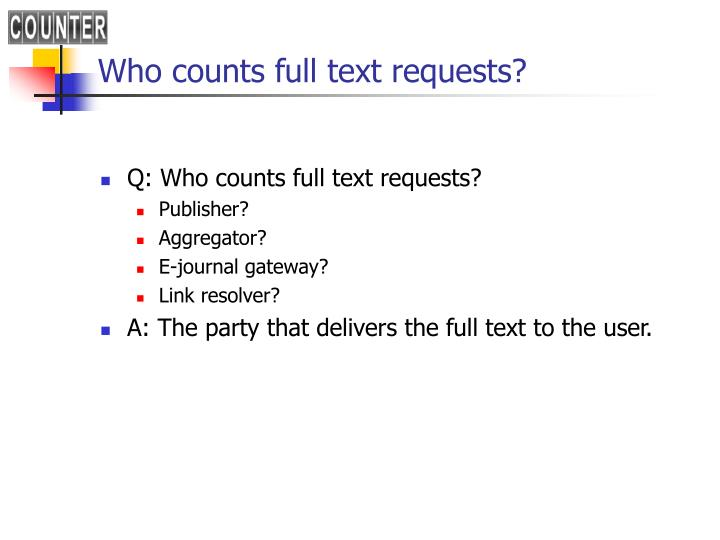 Who counts full text requests?