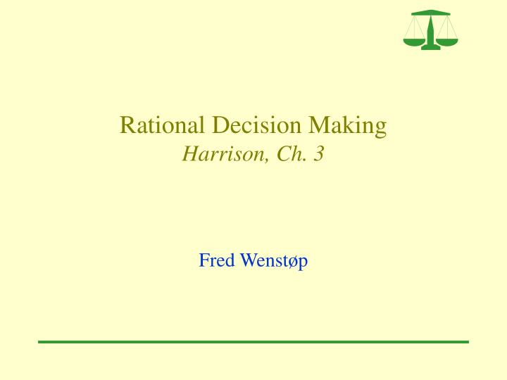 Rational decision making harrison ch 3