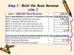 step 1 build the base revenue line 1