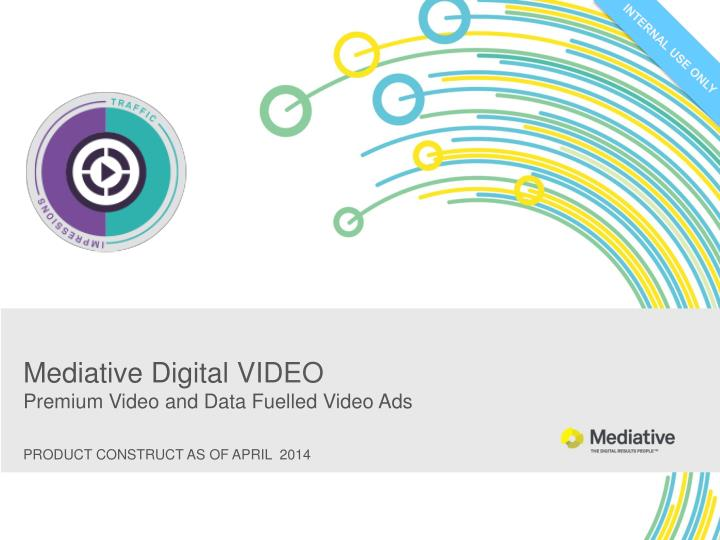 mediative digital video p remium video and data fuelled video ads n.