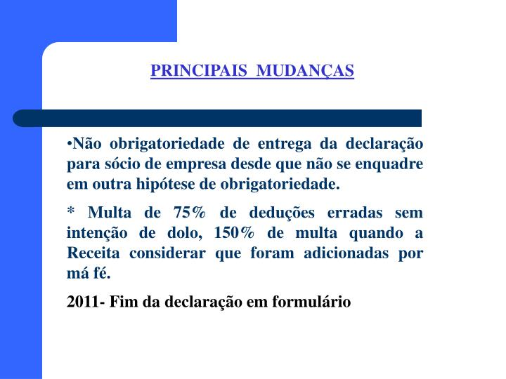 PRINCIPAIS  MUDANÇAS