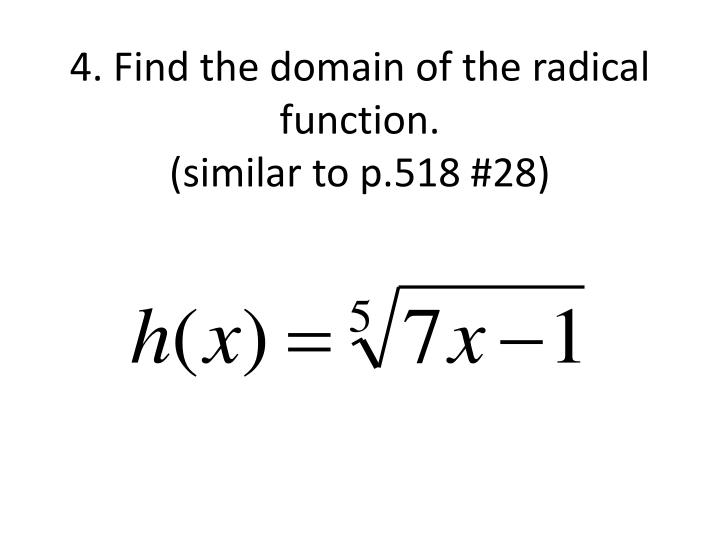 4. Find the domain of the radical function.