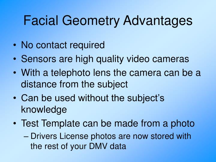 Facial Geometry Advantages