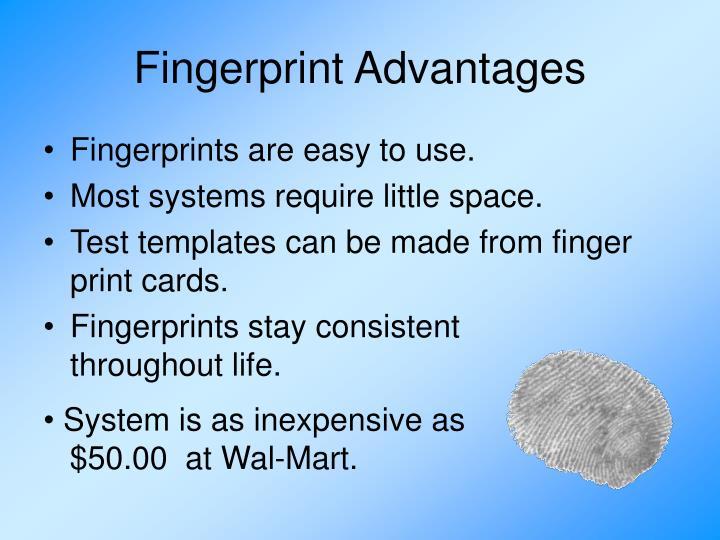 Fingerprint Advantages