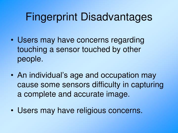 Fingerprint Disadvantages