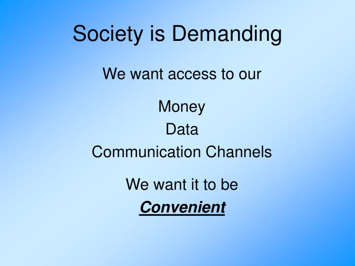 Society is demanding