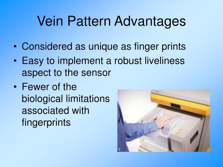Vein Pattern Advantages