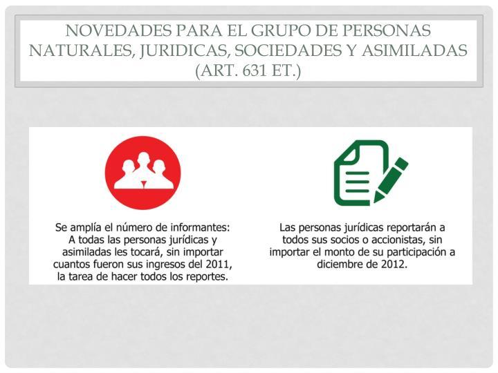 Novedades para el grupo de personas naturales juridicas sociedades y asimiladas art 631 et