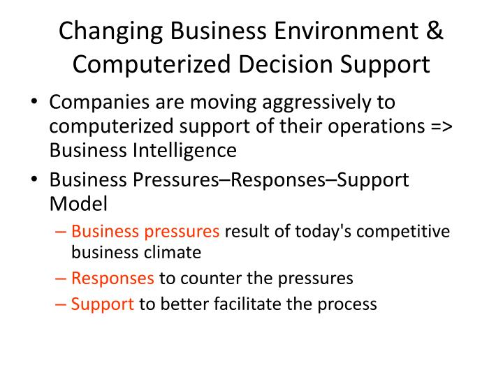 Changing Business Environment & Computerized Decision Support