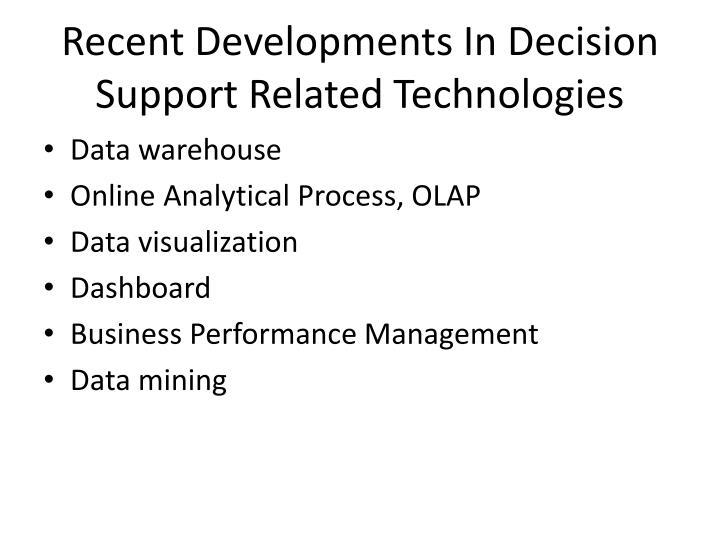 Recent Developments In Decision Support Related Technologies