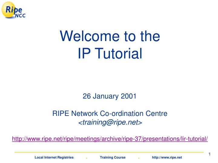 welcome to the ip tutorial n.