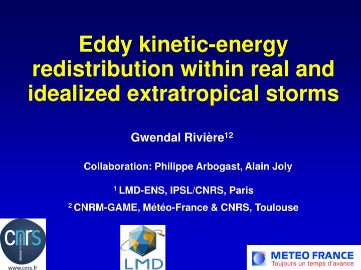eddy kinetic energy redistribution within real and idealized extratropical storms n.