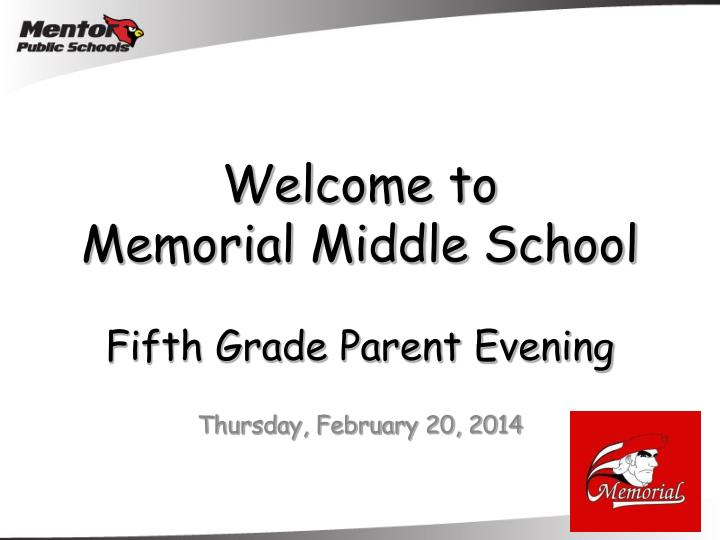welcome to memorial middle school fifth grade parent evening n.