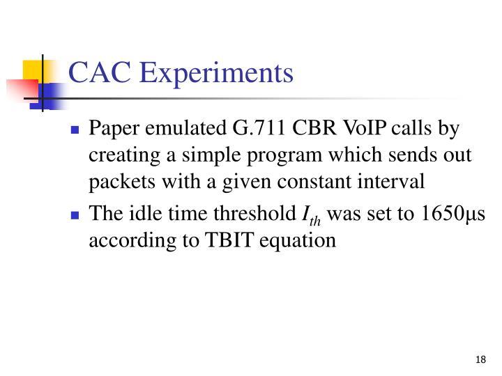 CAC Experiments