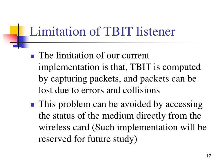 Limitation of TBIT listener