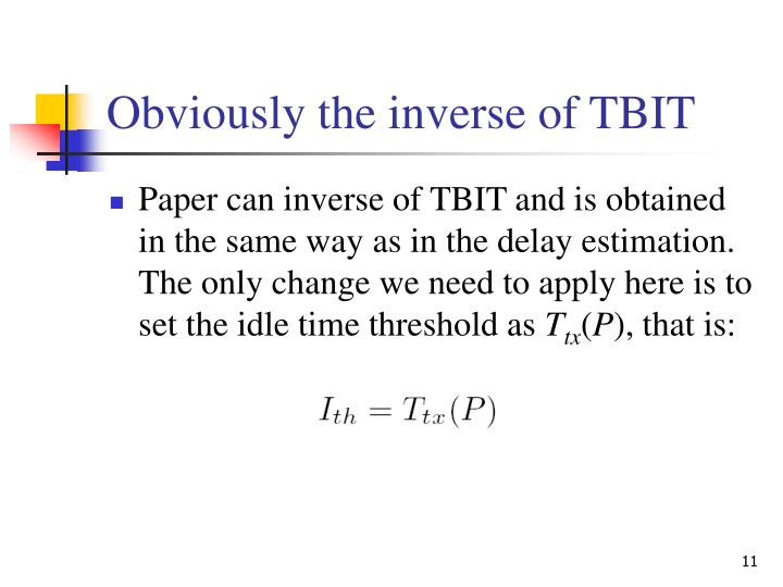 Obviously the inverse of TBIT