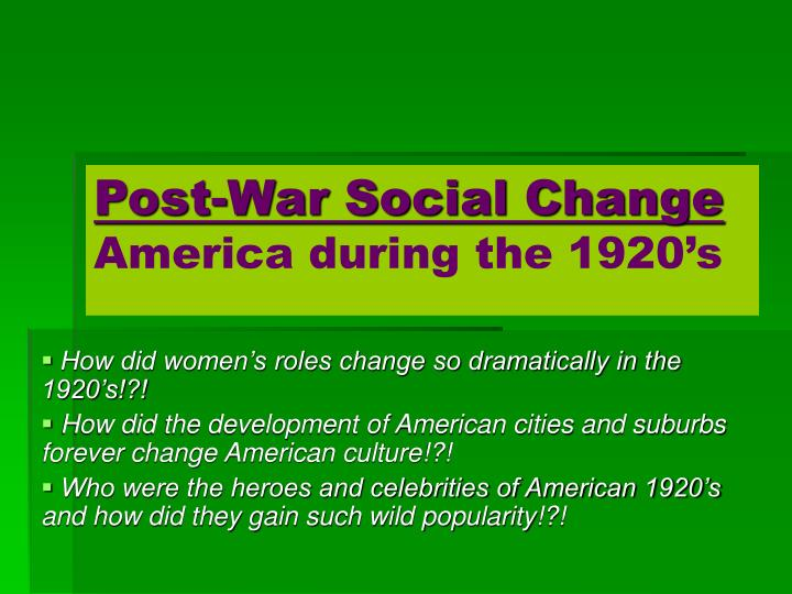social developments in the 1920s Revolutionary fashions during the 1920s made it acceptable for women to separate themselves from unrevealing and unflattering styles miss america and flappers helped the world reconsider the part that women play in society a door of opportunity opened for women in careers, sports, and even education.