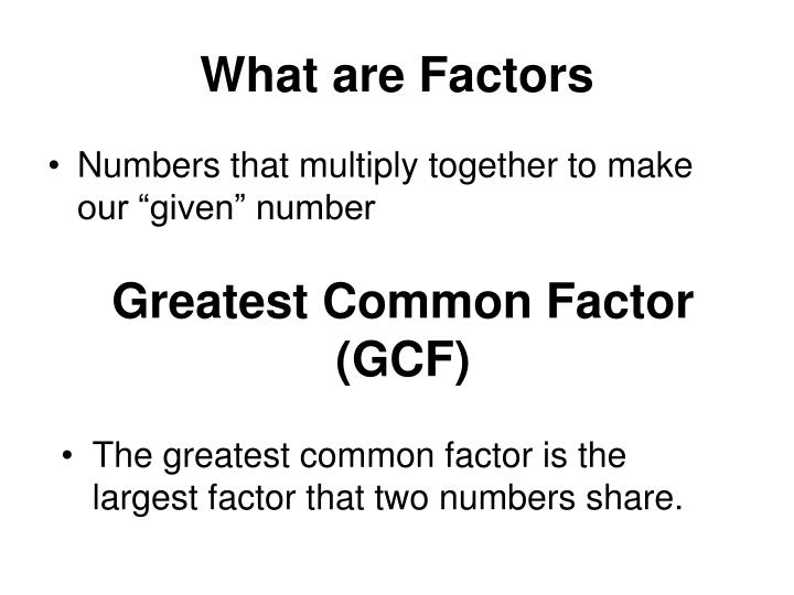 What are factors