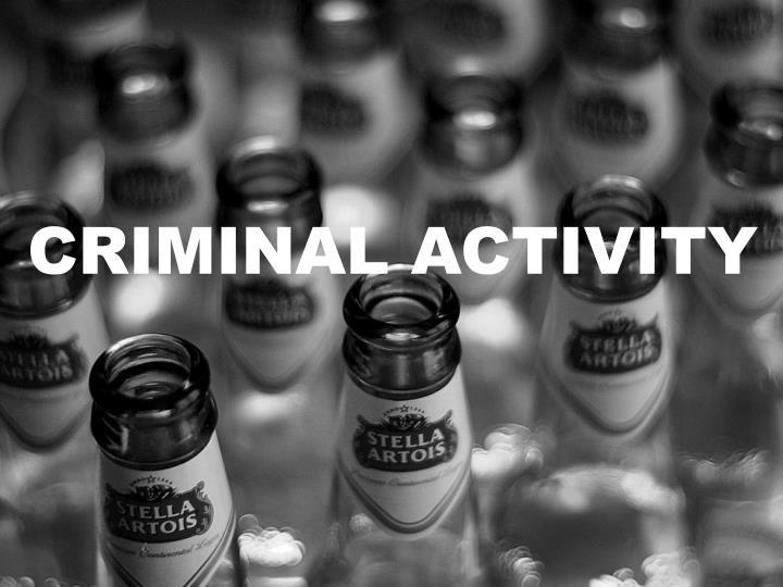 CRIMINAL ACTIVITY