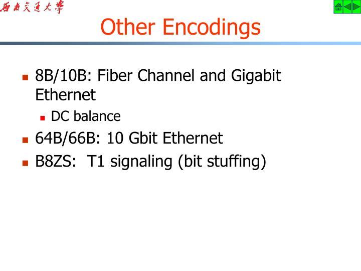 8B/10B: Fiber Channel and Gigabit Ethernet