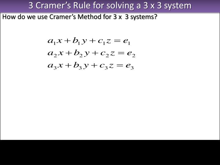 3 Cramer's Rule for solving a 3 x 3 system