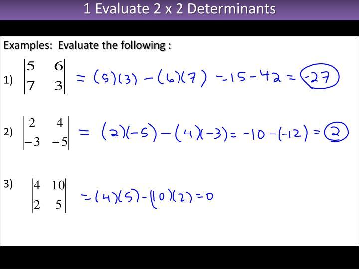 1 Evaluate 2 x 2 Determinants