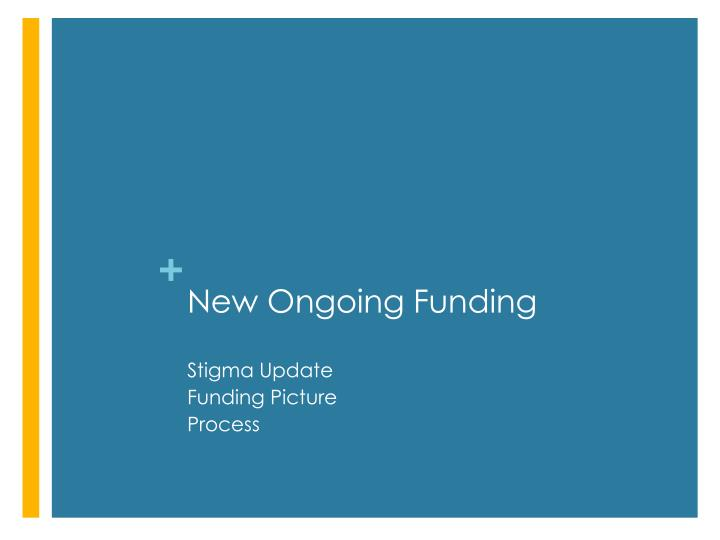 New Ongoing Funding