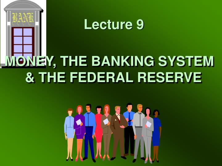 money the banking system the federal reserve n.