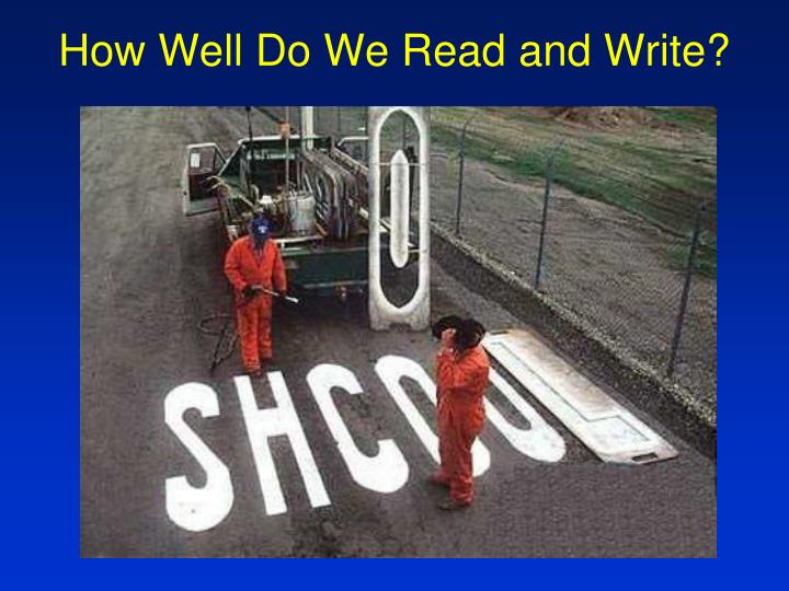 How Well Do We Read and Write?