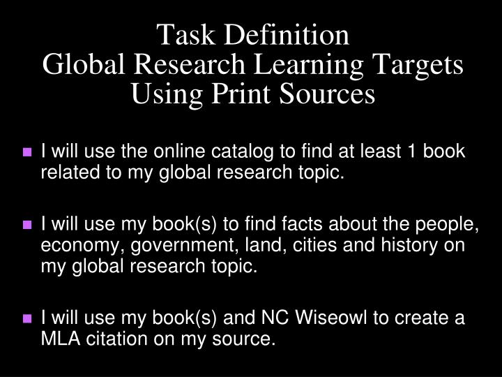 Task definition global research learning targets using print sources
