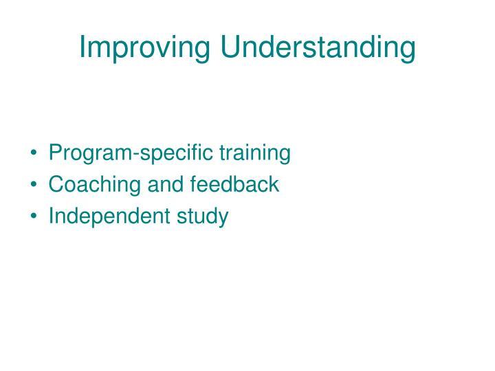 Improving Understanding