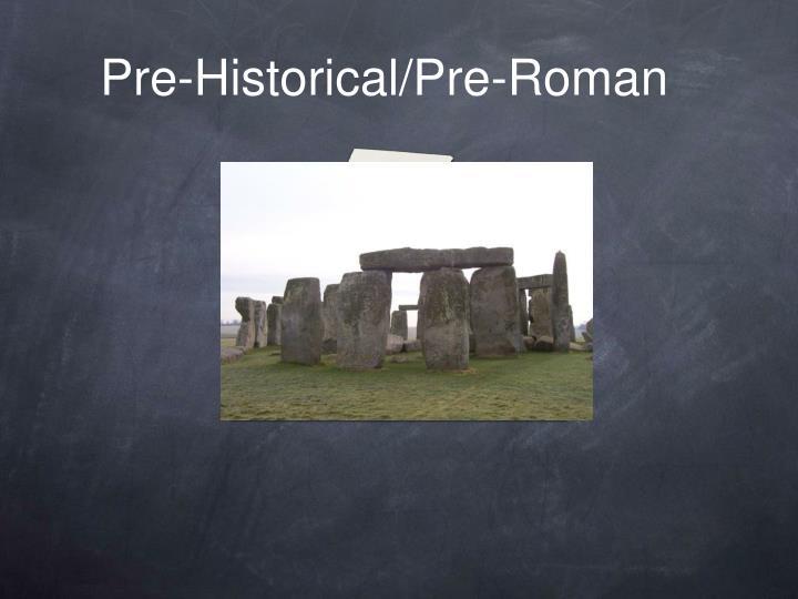 Pre-Historical/Pre-Roman