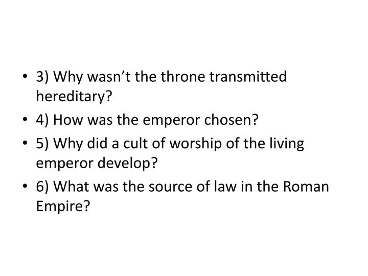 3) Why wasn't the throne transmitted hereditary?