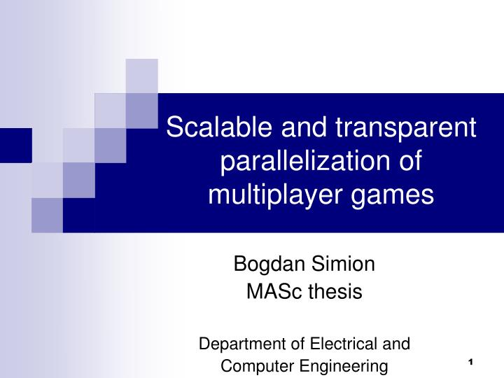 scalable and transparent parallelization of multiplayer games n.