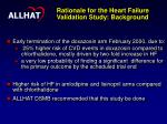 rationale for the heart failure validation study background