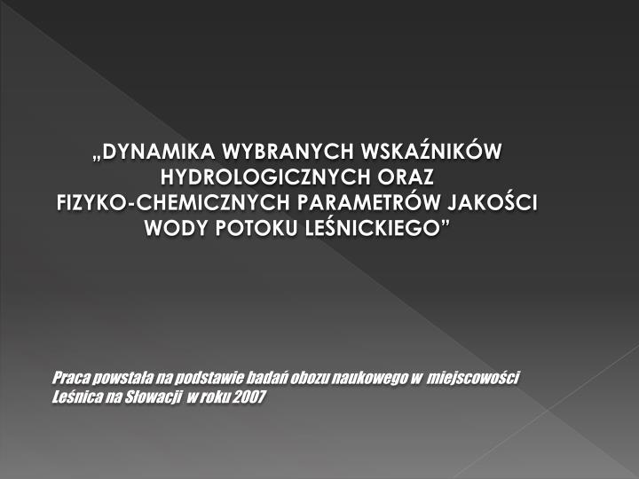 """""""DYNAMIKA WYBRANYCH WSKAŹNIKÓW HYDROLOGICZNYCH ORAZ                                 FIZYKO-CHEMI..."""