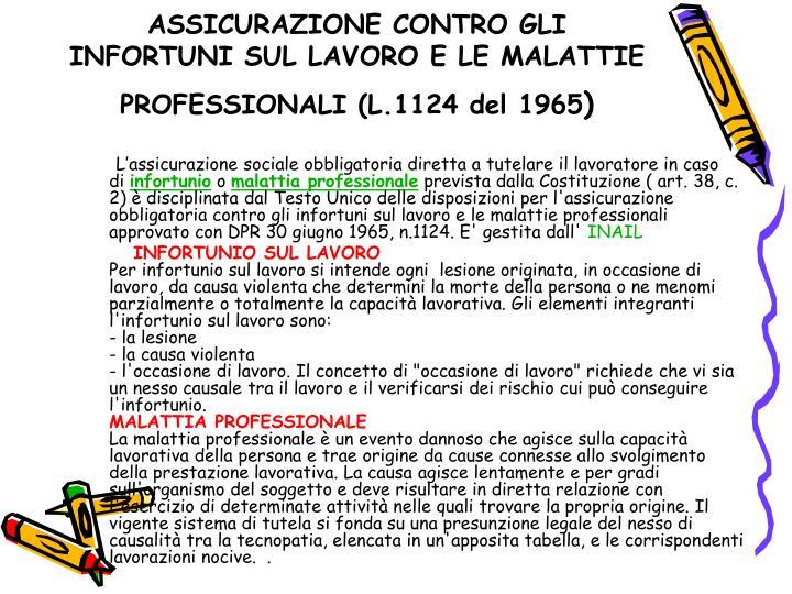 ASSICURAZIONE CONTRO GLI INFORTUNI SUL LAVORO E LE MALATTIE PROFESSIONALI(L.1124 del 1965